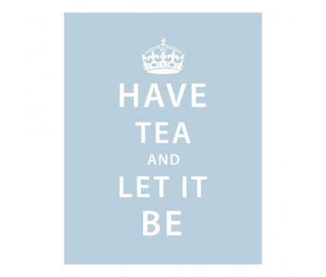 Have Tea and Let It Be Print made by Logophilia .