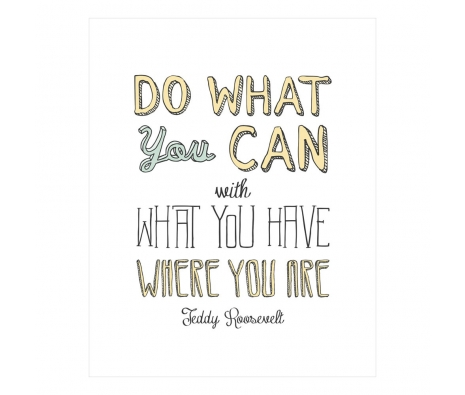 Do What You Can Print made by Logophilia .